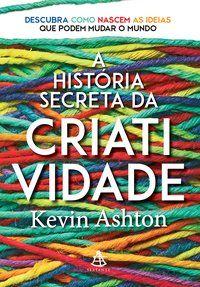 A Historia Secreta Da Criatividade Livros Leitura Livros De