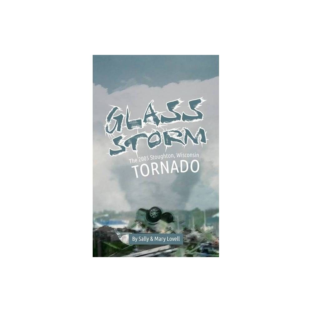 Glass Storm - by Sally Lovell & Mary Lovell (Paperback)