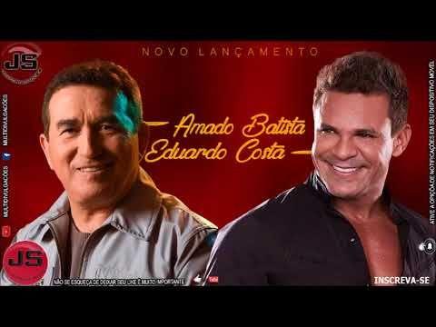 Amado Batista E Eduardo Costa So As Melhores Selecao Especial