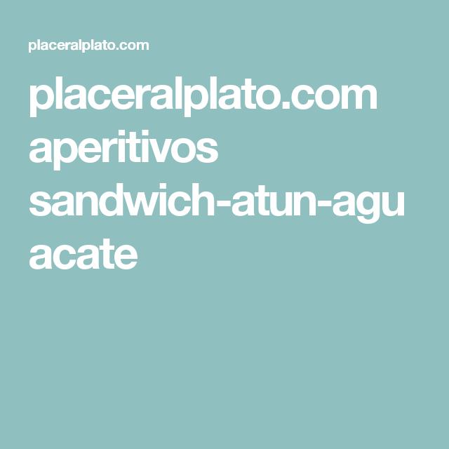 placeralplato.com aperitivos sandwich-atun-aguacate
