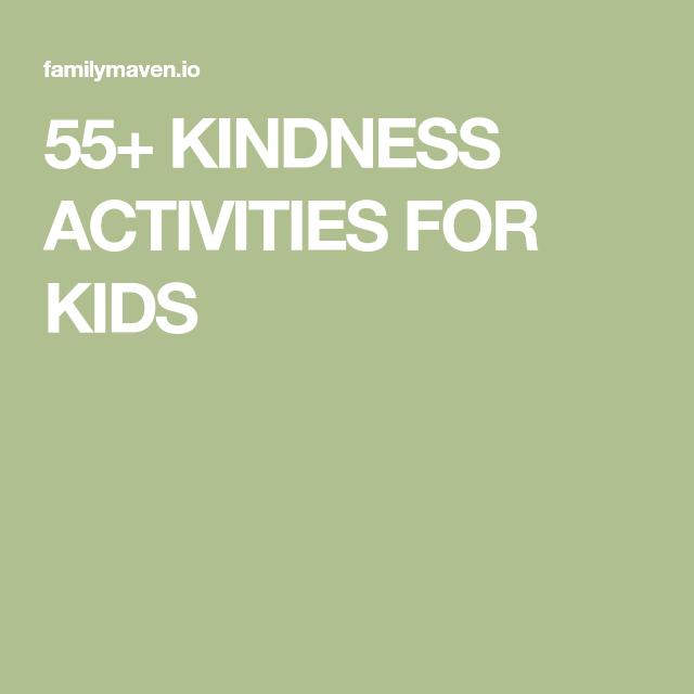 55+ KINDNESS ACTIVITIES FOR KIDS   kindness   Kindness