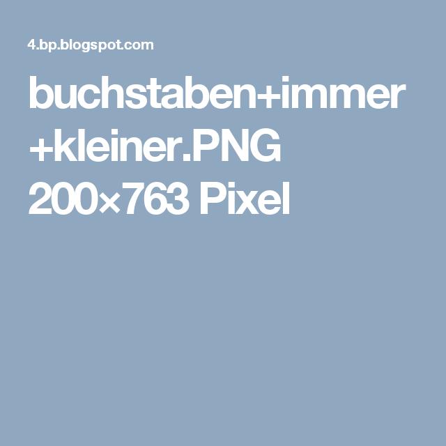 Buchstaben Immer Kleiner Png 200 763 Pixel Deutsch Pinterest