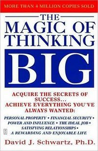 The Magic of Thinking Big by Dr. David Schwartz  book