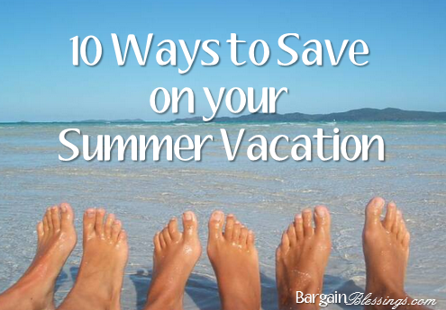 10 Ways to Save on Your Summer Vacation...airfare, car rentals, staycations and more!
