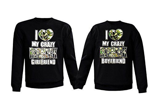 Couple Crewneck I Love My Crazy REDNECK Girlfriend Boyfriend Valentines Day gift