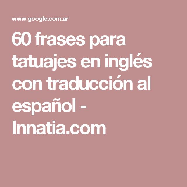 60 Frases Para Tatuajes En Ingles Con Traduccion Al Espanol