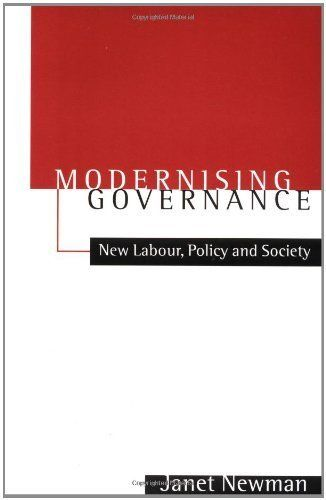 Modernizing Governance: New Labour, Policy and Society 1st Edition by Newman, Janet E published by Sage Publications Ltd Paperback http://www.newlimitededition.com/modernizing-governance-new-labour-policy-and-society-1st-edition-by-newman-janet-e-published-by-sage-publications-ltd-paperback/