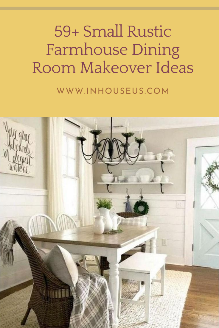 59 Small Rustic Farmhouse Dining Room Makeover Ideas In 2020 Dining Room Makeover Farmhouse Dining Farmhouse Dining Room