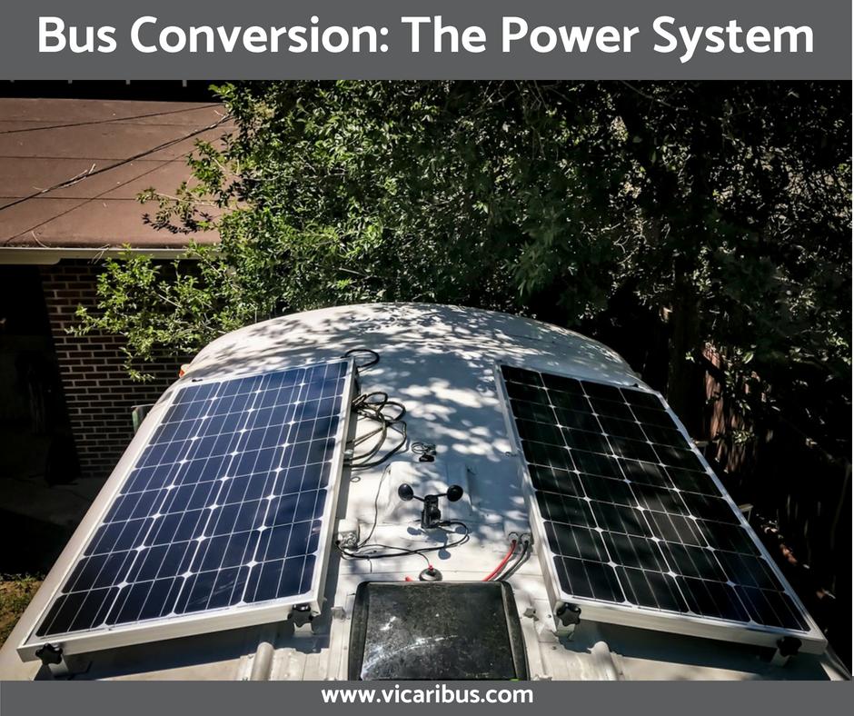 Bus Conversion The Power System Bus Conversion Power System Solar Power Off Grid Living Tiny House Skoolie Solar Solar Panels Best Solar Panels