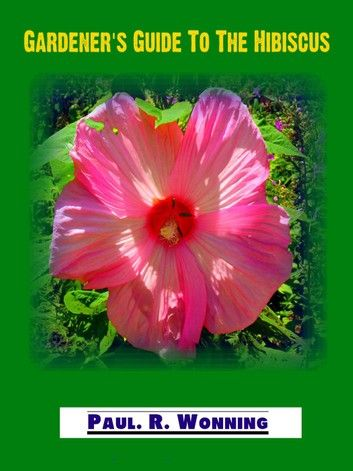 Gardener's Guide To The Hibiscus is part of Garden flowers perennials, Flowers perennials, Growing hibiscus, Hibiscus bush, Hibiscus garden, Flower care -