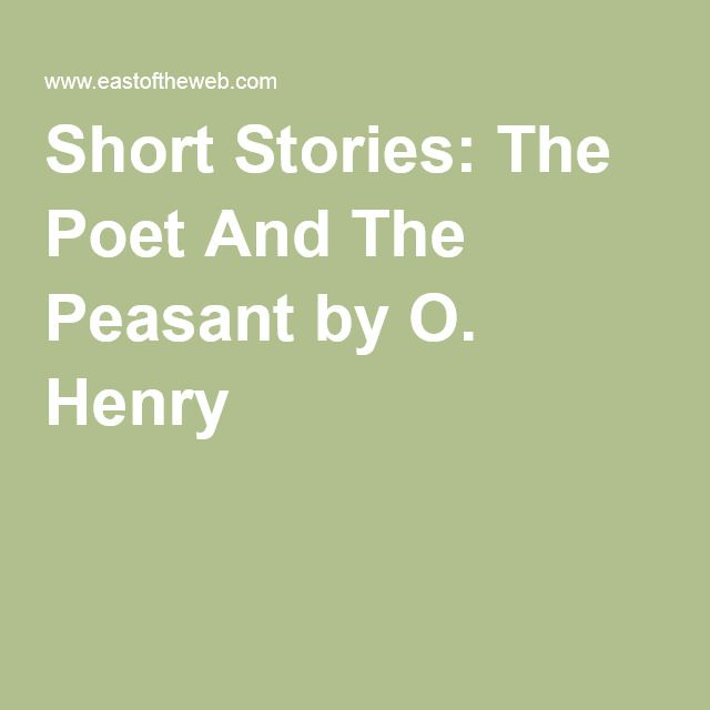 Short stories the poet and the peasant by o henry william sydney 0f971f42ecbd12926f701680aa19352bg fandeluxe Images