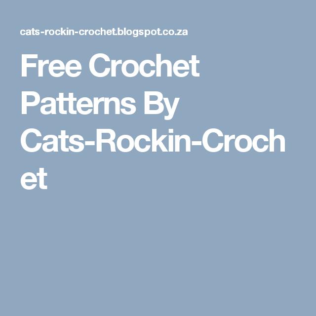 Free Crochet Patterns By Cats-Rockin-Crochet | naaldwerk | Pinterest ...
