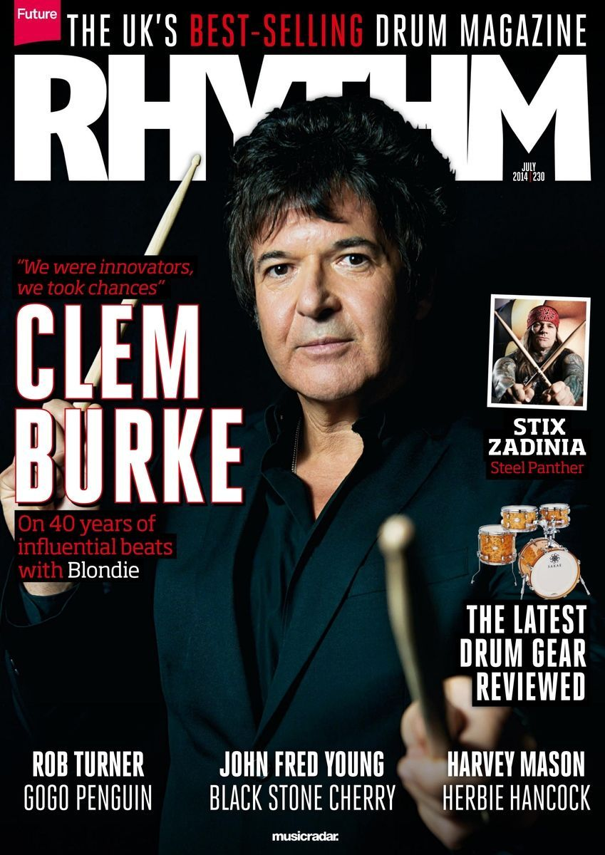 """Rhythm 230. """"We were innovators, we took chances"""" - Clem Burke. Stix Zadinia - Steel Panther. And much more..."""