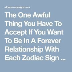The One Awful Thing You Have To Accept If You Want To Be In A Forever Relationship With Each Zodiac Sign – AllHoroscopeSigns