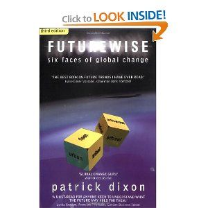 Futurewise: Six Faces of Global Change (3rd Edition) by Patrick Dixon. $0.01. Publisher: Profile Books; 3rd edition (December 2003). Series - 3rd Edition. Publication: December 2003. Author: Patrick Dixon