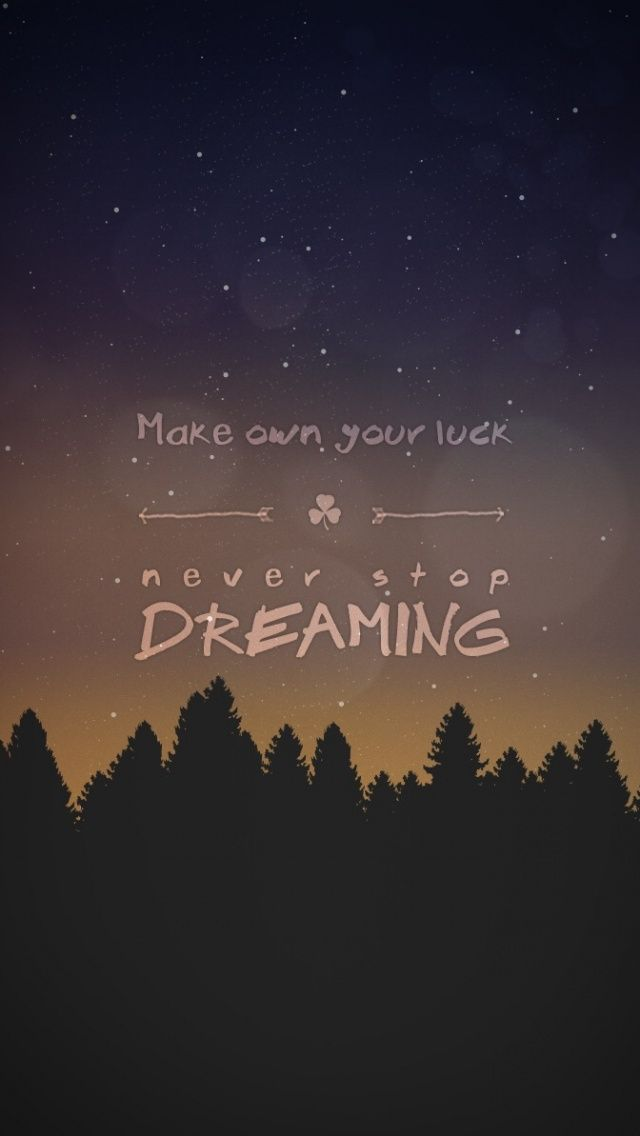 Never Stop Dreaming Iphone Wallpaper Quotes At Mobile9