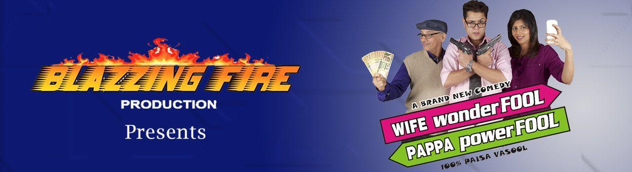 Wife Wonderfool Pappa Powerfool In Bharatiya Vidya Bhavan Chowpatty Movie Tickets Comedy Events Pappa
