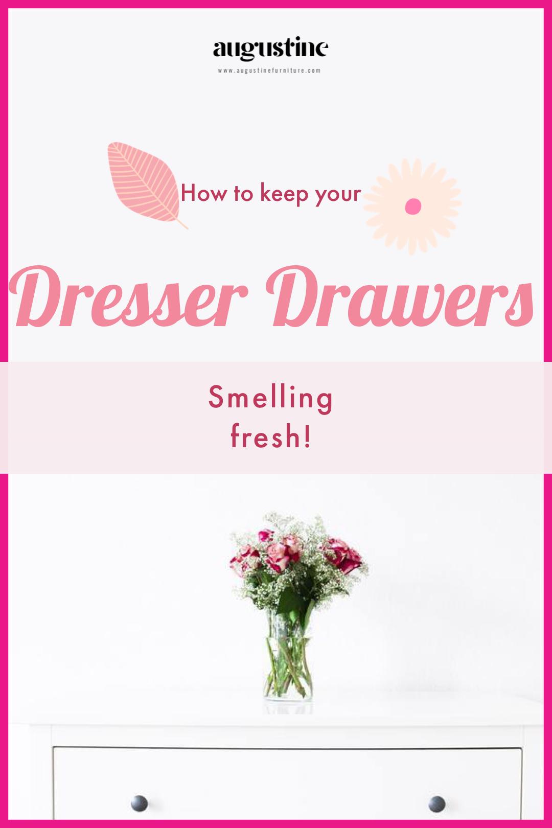 Dresser Drawers Smelling Fresh