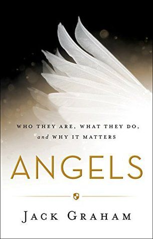 https://annie732009.wordpress.com/2016/07/01/angels-who-they-are-what-they-do-and-why-it-matters-by-jack-graham/