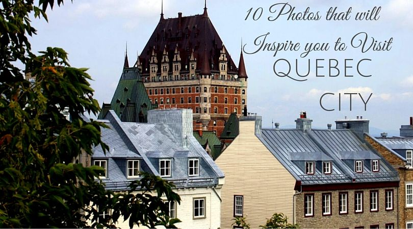 10 Photos That Will Inspire You To Visit Quebec City City Photo