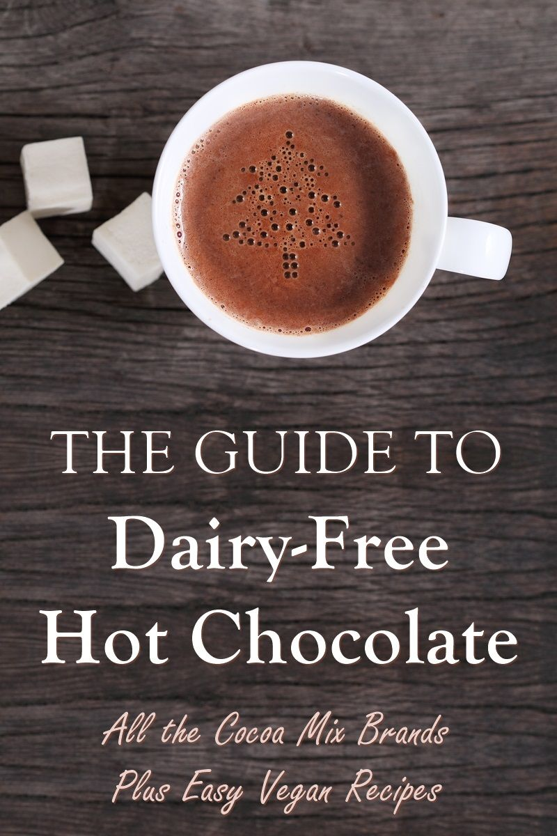Dairy Free Hot Chocolate Guide With Hot Cocoa Brands And Recipes Dairy Free Hot Chocolate Dairy Free Hot Chocolate Mix Recipe