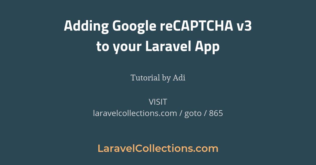 Adding Google reCAPTCHA v3 to your Laravel App Tutorial by