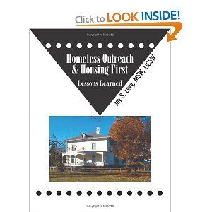 Homeless Outreach Housing First Lessons Learned Jay S Levy 9781615991365 Amazon Com Books Features Three Written Works Lessons Learned Outreach Lesson