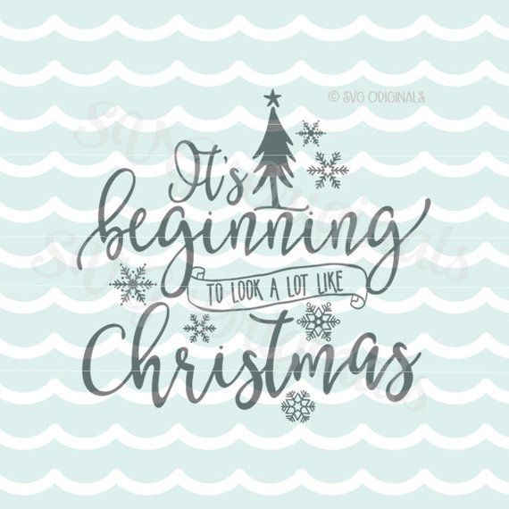 Its Beginning To Look Alot Like Christmas.Christmas Svg It S Beginning To Look A Lot Like Christmas