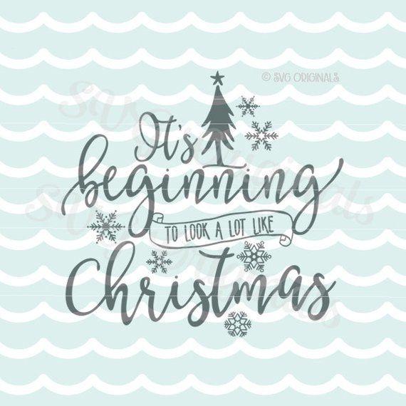 Its Beginning To Look Like Christmas.Christmas Svg It S Beginning To Look A Lot Like Christmas