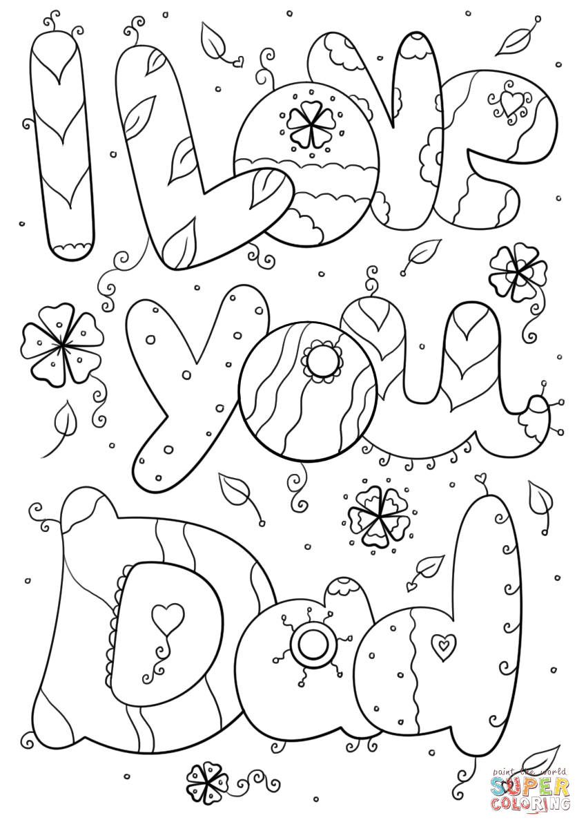 I Love You Dad Super Coloring Fathers Day Coloring Page Father S Day Printable Birthday Coloring Pages