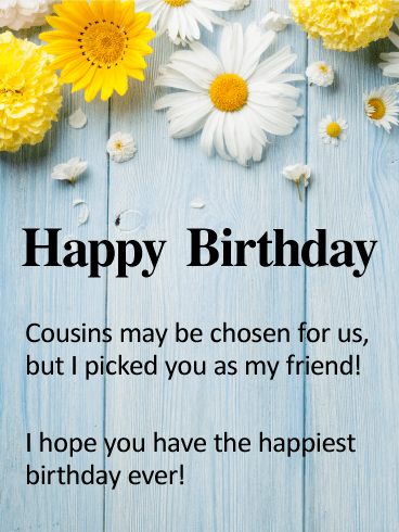 To My Cousin Best Friend Happy Birthday Card Birthday Greeting Cards By Davia Happy Birthday Cousin Birthday Quotes For Best Friend Happy Birthday Quotes