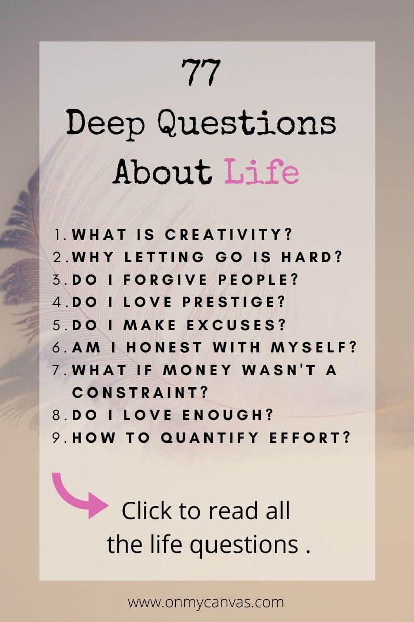 77 Deep Questions About Life And Their Answers Life Questions Deep Questions Deep Questions About Life