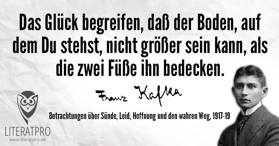 Franz Kafka Zitat Das Glück Begreifen Daß Der Boden Auf