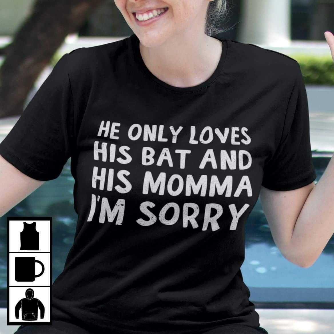 Download he only loves his bat & his momma , sorry   Mens tops ...