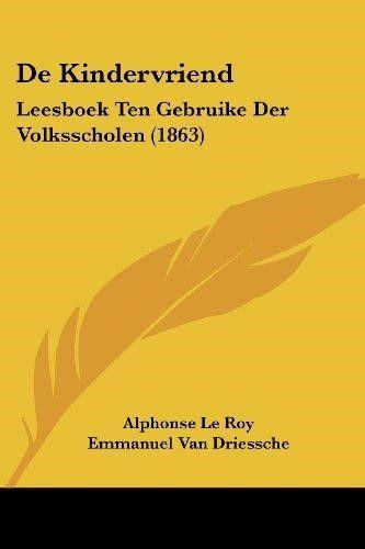 de Kindervriend: Leesboek Ten Gebruike Der Volksscholen (1863)