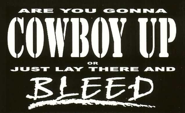Cowboy up or just lay there and bleed window sticker decal