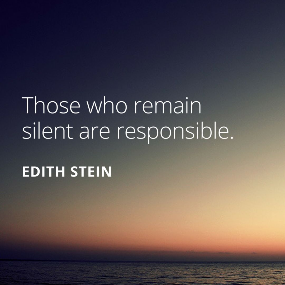 """Quote """"Those who remain silent are responsible."""" Edith"""