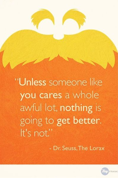 The Lorax Quotes Frases Llegadoras Frases Y Mensajes