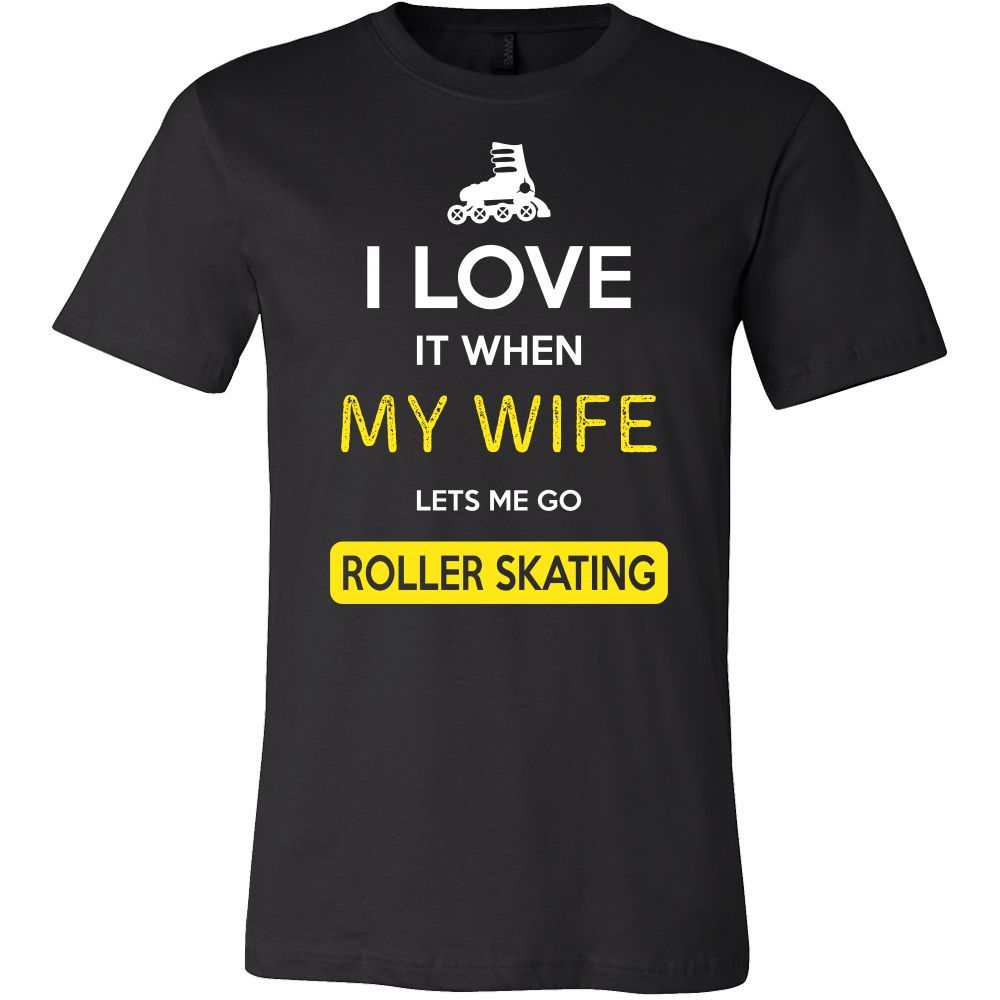 Roller skating Shirt - I love it when my wife lets me go Roller skating - Hobby Gift