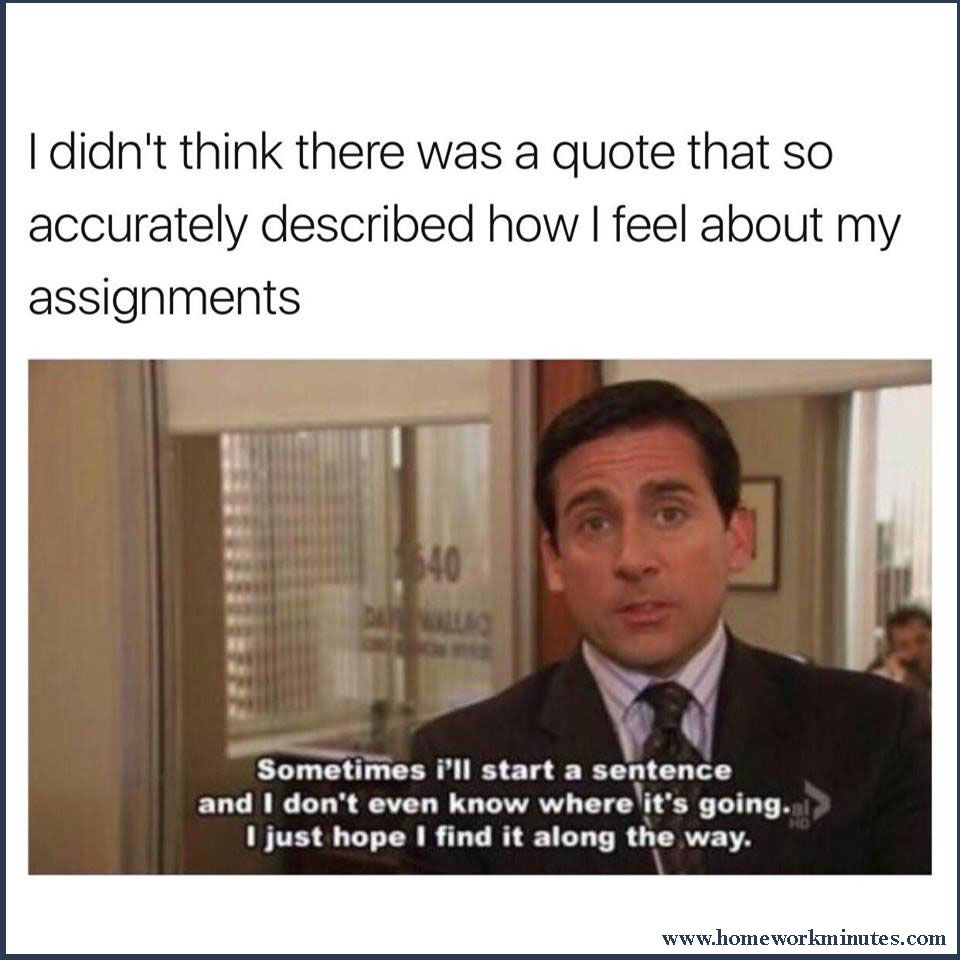 A Quote That Described How I Feel About My Assignments Best Michael Scott Quotes Michael Scott Quotes Office Quotes