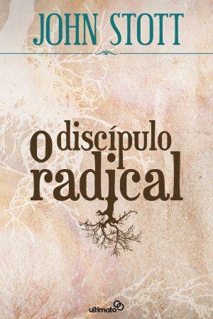 O Discipulo Radical Editora Ultimato Com Imagens Livros