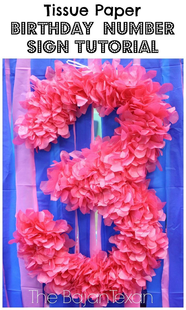 This Fun Diy Tissue Paper Birthday Number From The Bajan Texan Is Cute Easy All You Need Is Paper Diy Party Decorations Birthday Numbers Pink Birthday Party
