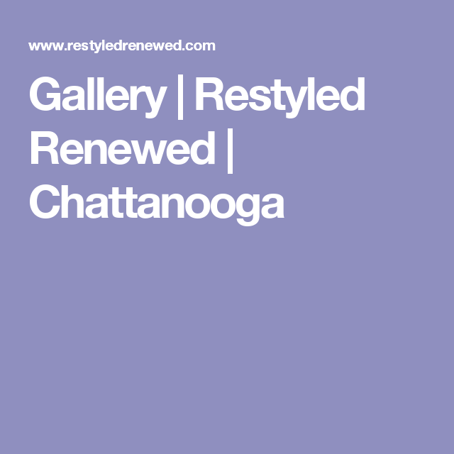Gallery Restyled Renewed Chattanooga Furniture