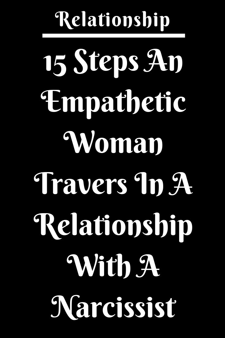 15 Steps An Empathetic Woman Travers In A Relationship With A Narcissist  Zodiac Shine
