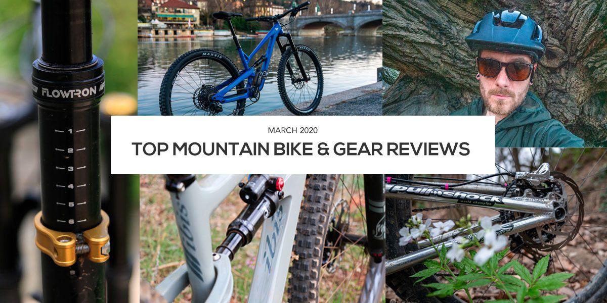 March Mountain Bike And Gear Reviews Roundup Mountain Biking