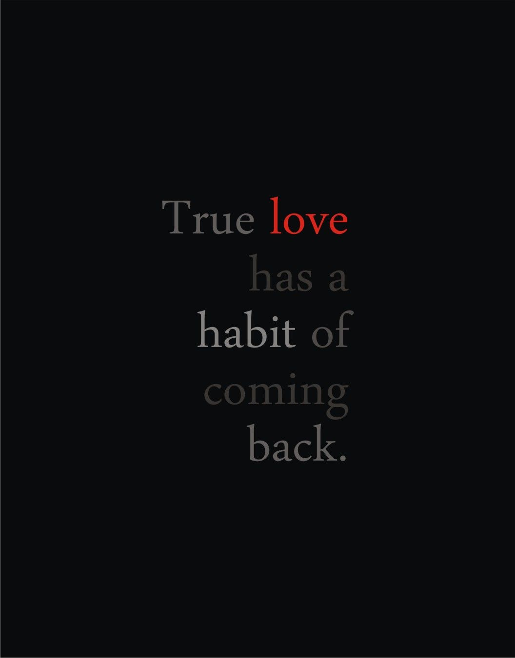 True Love Has A Habit Of Coming Back Photo Album Quote Life Quotes Love Comes Back