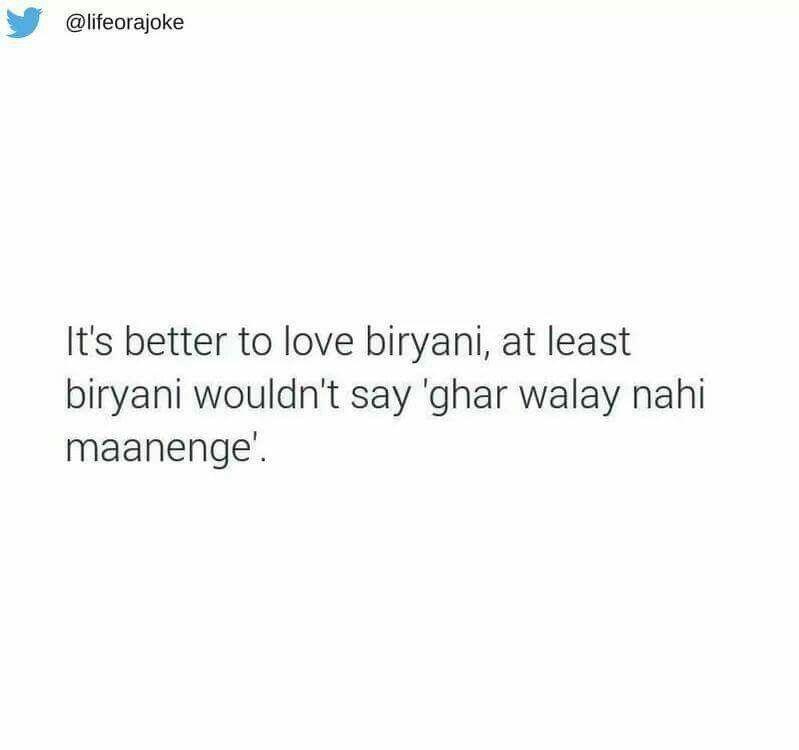 Biryani Quotes Love Quotes Funny Me Quotes Quotes