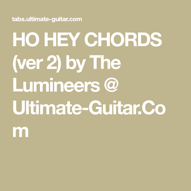 HO HEY CHORDS (ver 2) by The Lumineers @ Ultimate-Guitar.Com | up ...