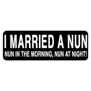 I Married A Nun Sticker Stickers Motorcycle Stickers