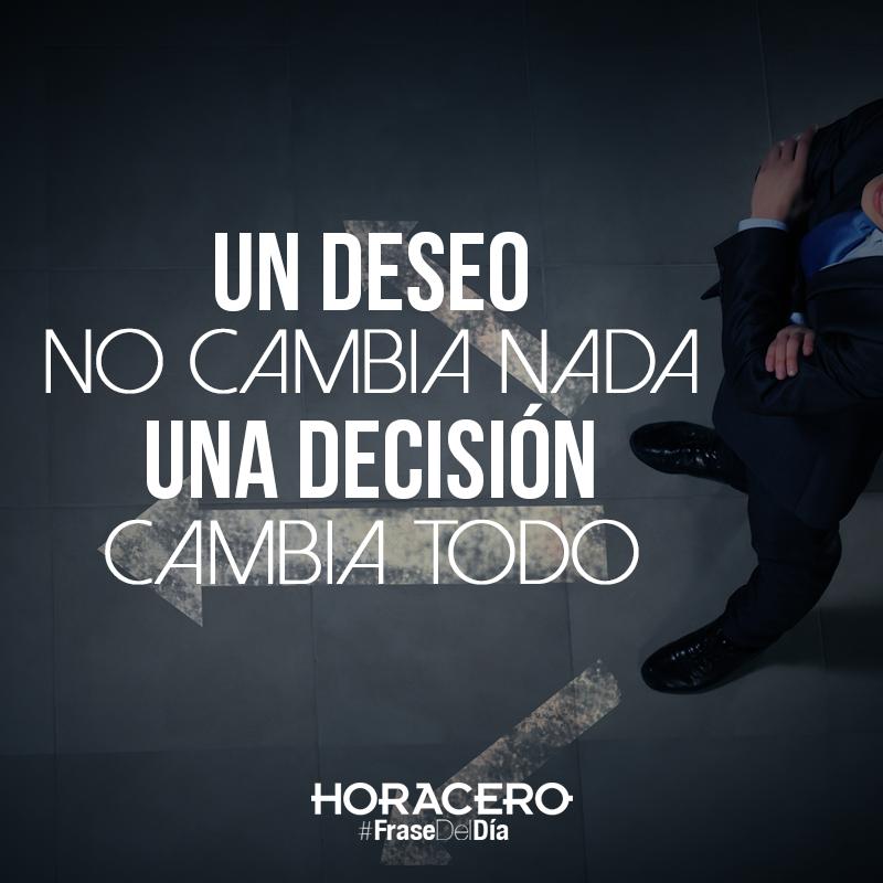 Un deseo no cambia nada, una decisión cambia todo #FraseDelDía #Frases
